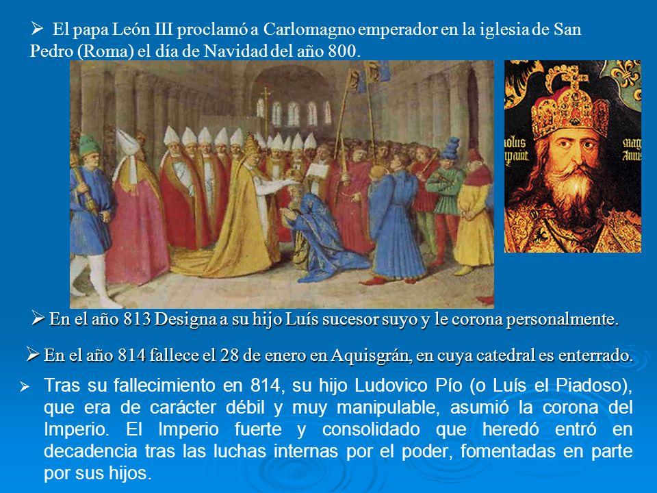 Tras su fallecimiento en 814, su hijo Ludovico Pío (o Luís el Piadoso), que era de carácter débil y muy manipulable, asumió la corona del Imperio. El
