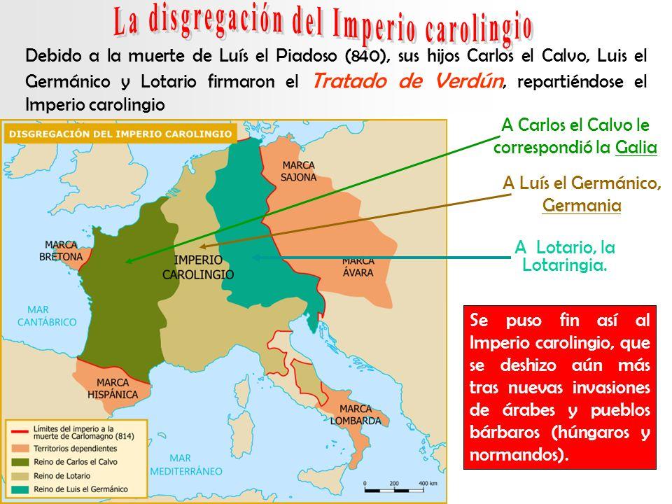 Debido a la muerte de Luís el Piadoso (840), sus hijos Carlos el Calvo, Luis el Germánico y Lotario firmaron el Tratado de Verdún, repartiéndose el Im