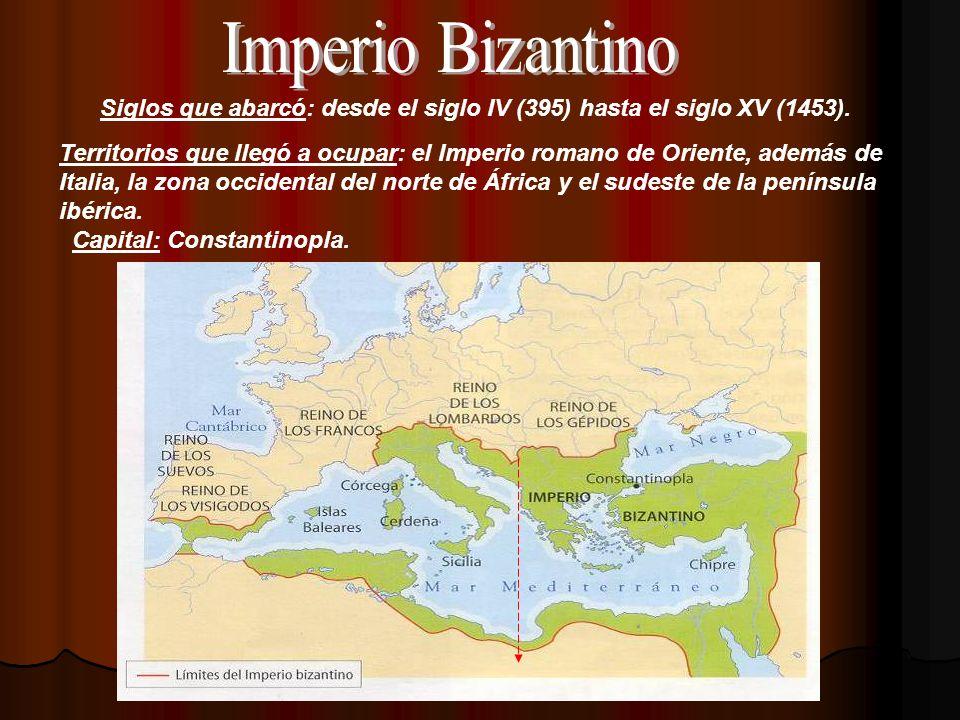 Siglos que abarcó: desde el siglo IV (395) hasta el siglo XV (1453). Territorios que llegó a ocupar: el Imperio romano de Oriente, además de Italia, l