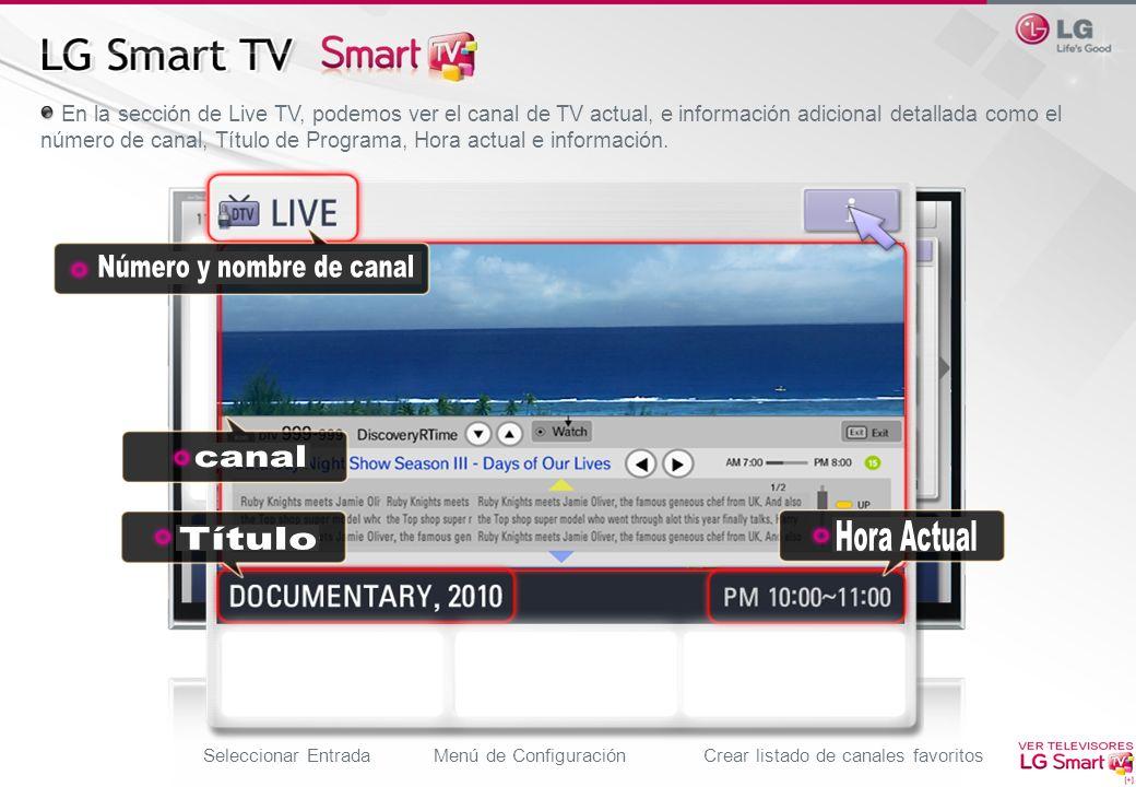 En la sección de Live TV, podemos ver el canal de TV actual, e información adicional detallada como el número de canal, Título de Programa, Hora actua