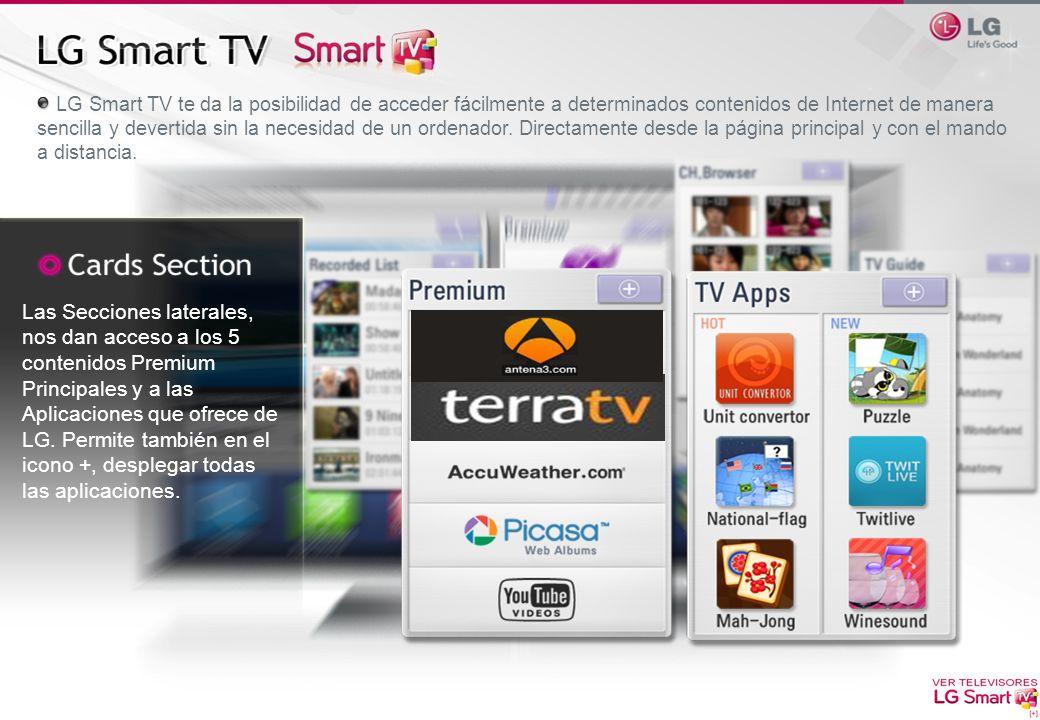 Las Secciones laterales, nos dan acceso a los 5 contenidos Premium Principales y a las Aplicaciones que ofrece de LG. Permite también en el icono +, d