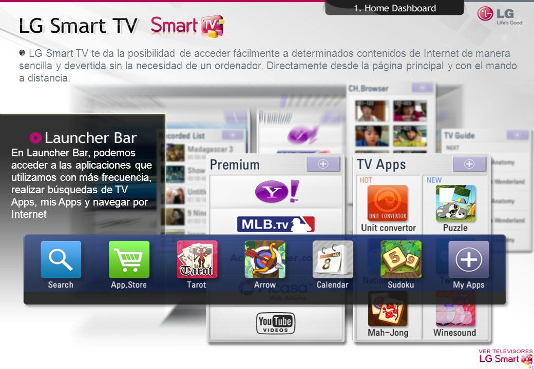 En Launcher Bar, podemos acceder a las aplicaciones que utilizamos con más frecuencia, realizar búsquedas de TV Apps, mis Apps y navegar por Internet