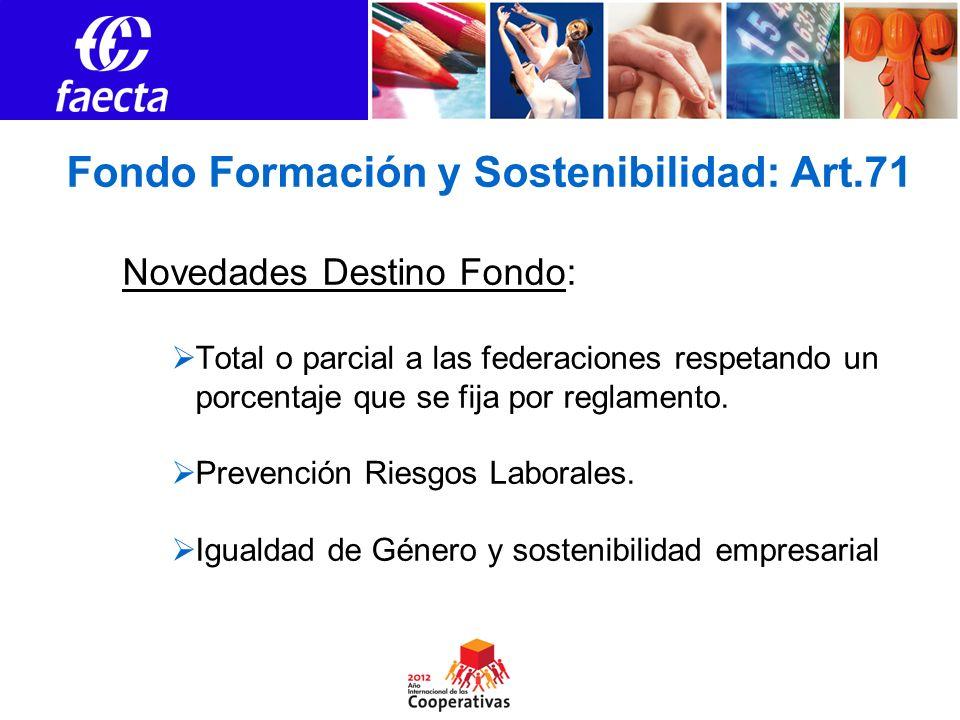 Fondo Formación y Sostenibilidad: Art.71 Novedades Destino Fondo: Total o parcial a las federaciones respetando un porcentaje que se fija por reglamento.