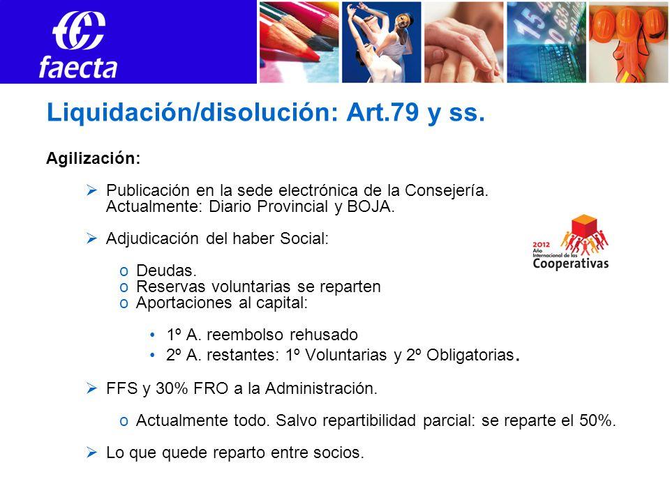 Liquidación/disolución: Art.79 y ss. Agilización: Publicación en la sede electrónica de la Consejería. Actualmente: Diario Provincial y BOJA. Adjudica
