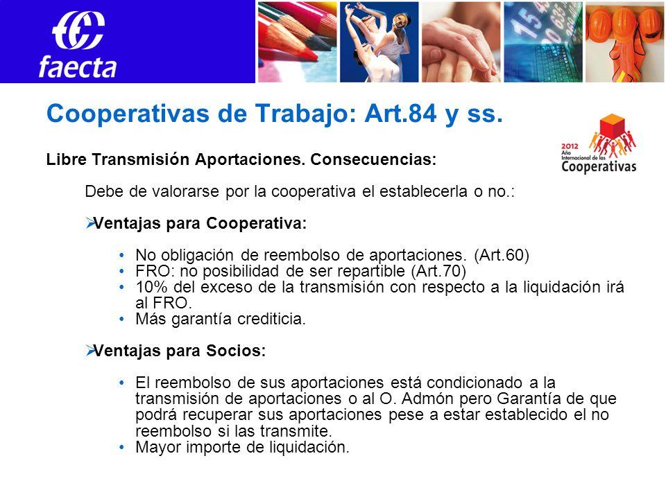 Cooperativas de Trabajo: Art.84 y ss. Libre Transmisión Aportaciones. Consecuencias: Debe de valorarse por la cooperativa el establecerla o no.: Venta