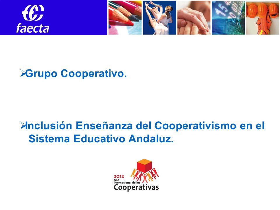 Grupo Cooperativo. Inclusión Enseñanza del Cooperativismo en el Sistema Educativo Andaluz.
