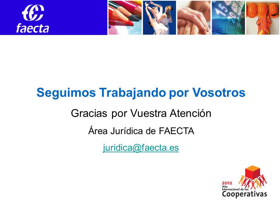 Empleos Seguimos Trabajando por Vosotros Gracias por Vuestra Atención Área Jurídica de FAECTA juridica@faecta.es