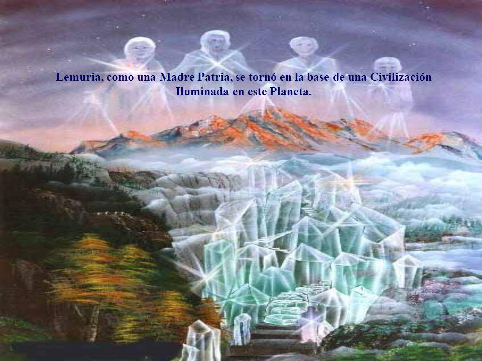 Lemuria, como una Madre Patria, se tornó en la base de una Civilización Iluminada en este Planeta.