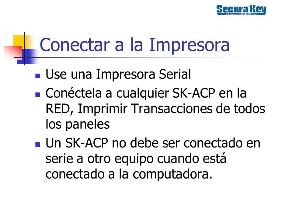 Conectar a la Impresora Use una Impresora Serial Conéctela a cualquier SK-ACP en la RED, Imprimir Transacciones de todos los paneles Un SK-ACP no debe