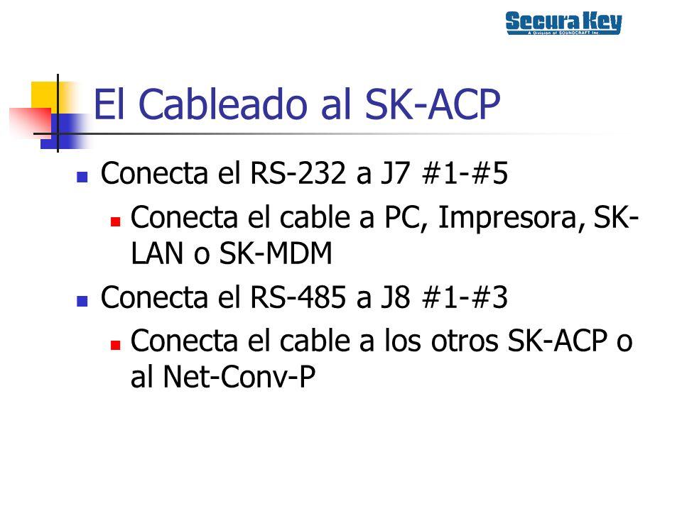 El Cableado al SK-ACP Conecta el RS-232 a J7 #1-#5 Conecta el cable a PC, Impresora, SK- LAN o SK-MDM Conecta el RS-485 a J8 #1-#3 Conecta el cable a
