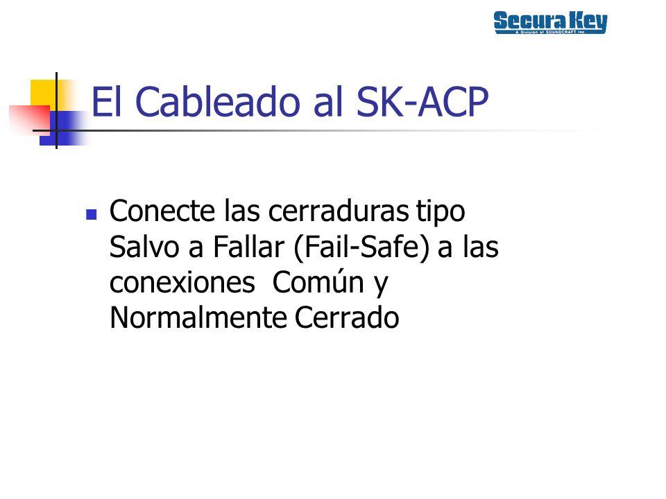 El Cableado al SK-ACP Conecte las cerraduras tipo Salvo a Fallar (Fail-Safe) a las conexiones Común y Normalmente Cerrado