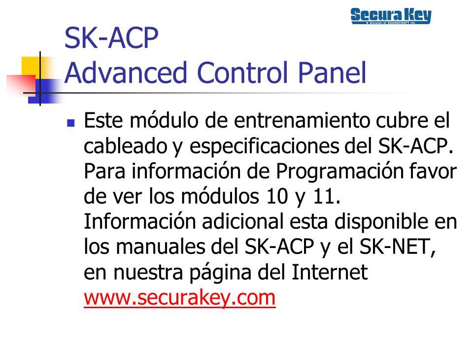 SK-ACP Advanced Control Panel Este módulo de entrenamiento cubre el cableado y especificaciones del SK-ACP. Para información de Programación favor de