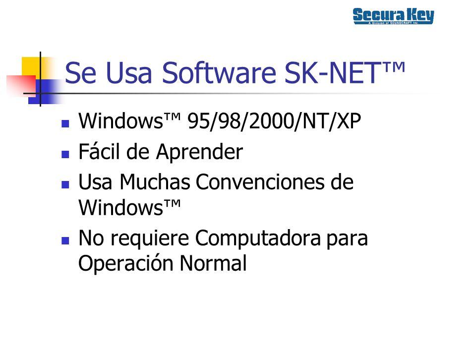 Se Usa Software SK-NET Windows 95/98/2000/NT/XP Fácil de Aprender Usa Muchas Convenciones de Windows No requiere Computadora para Operación Normal