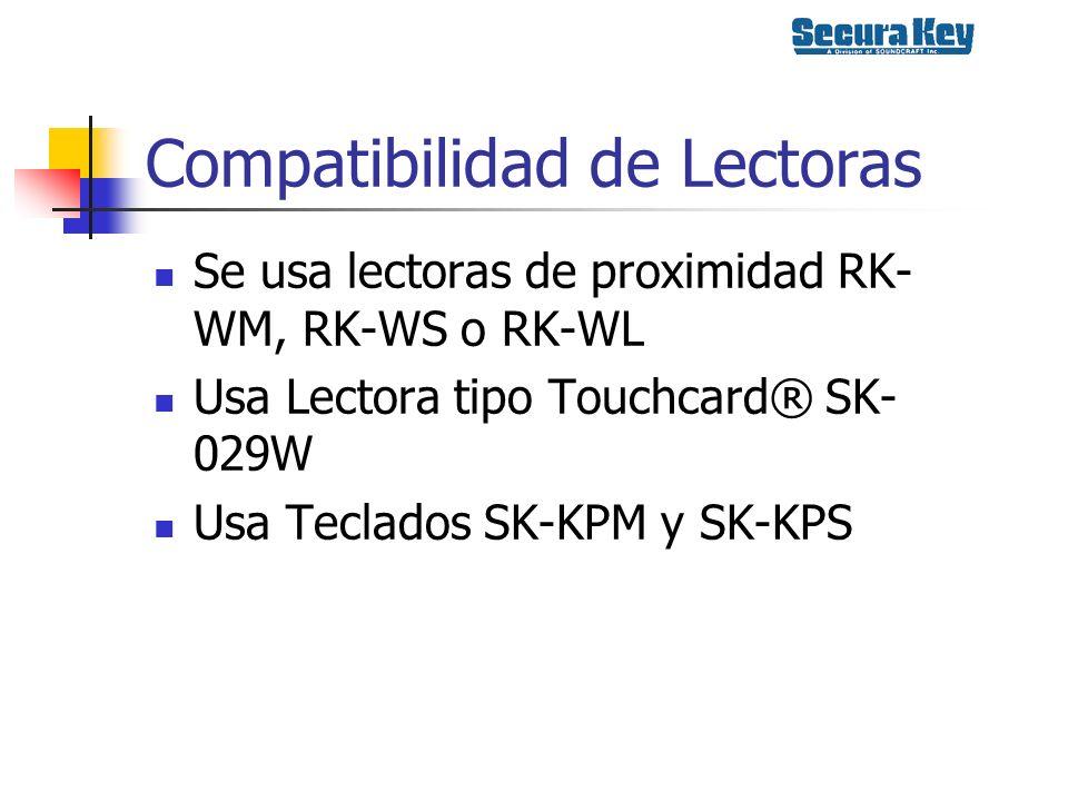 Compatibilidad de Lectoras Se usa lectoras de proximidad RK- WM, RK-WS o RK-WL Usa Lectora tipo Touchcard® SK- 029W Usa Teclados SK-KPM y SK-KPS