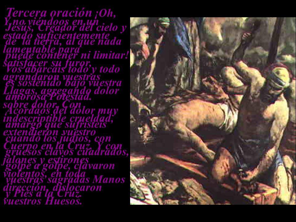 Tercera oración ¡Oh, Jesús, Creador del cielo y de la tierra, al que nada puede contener ni limitar.
