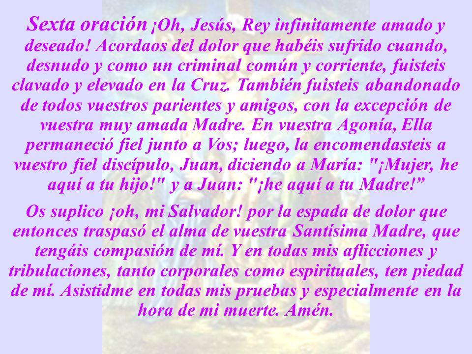 Sexta oración ¡Oh, Jesús, Rey infinitamente amado y deseado.