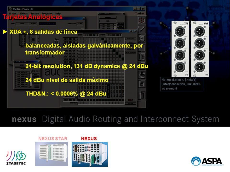 NEXUS STARNEXUS Tarjetas Analógicas XDA +, 8 salidas de línea balanceadas, aisladas galvánicamente, por transformador 24-bit resolution, 131 dB dynami
