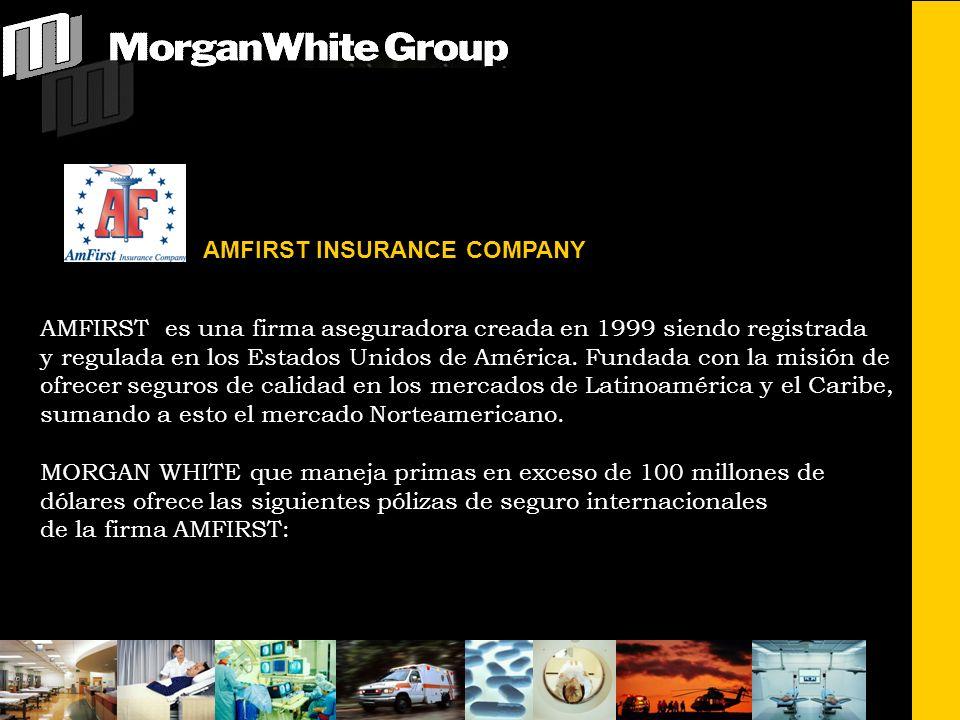AMFIRST INSURANCE COMPANY AMFIRST es una firma aseguradora creada en 1999 siendo registrada y regulada en los Estados Unidos de América. Fundada con l