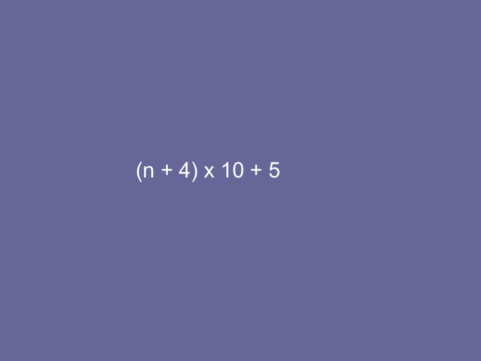 (n + 4) x 10 + 5