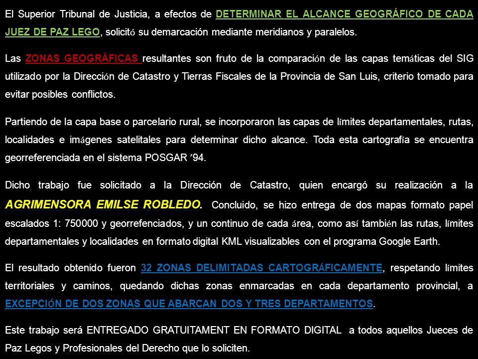 ENMARCACIÓN GEOGRÁFICA POR ZONAS DE LAS JURISDICCIONES DE LOS JUECES DE PAZ LEGOS ZONA VILLA LARCA Desde la coordenada 3593844.05,6409155.39 por el límite norte, este y sur del departamento Chacabuco hasta la coordenada 3588195.27,6346791.72; por la ruta provincial 1 hasta la coordenada de inicio.