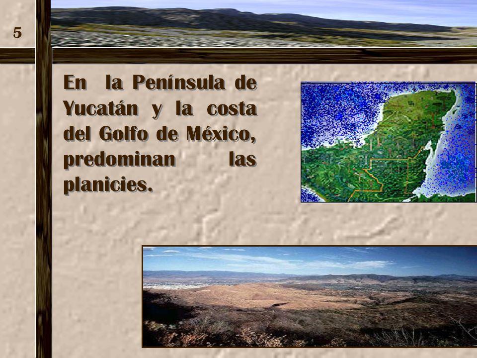 México ha sido en gran medida producto de esos fenómenos, en él se localizan grandes montañas y volcanes. 4 Pico de Orizaba Montañas Montañas