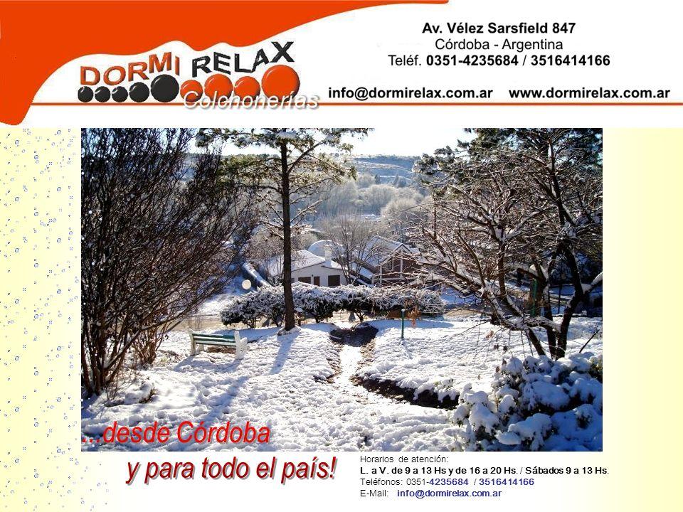 Horarios de atención: L. a V. de 9 a 13 Hs y de 16 a 20 Hs. / Sábados 9 a 13 Hs. Teléfonos: 0351-4235684 / 3516414166 E-Mail: info@dormirelax.com.ar A