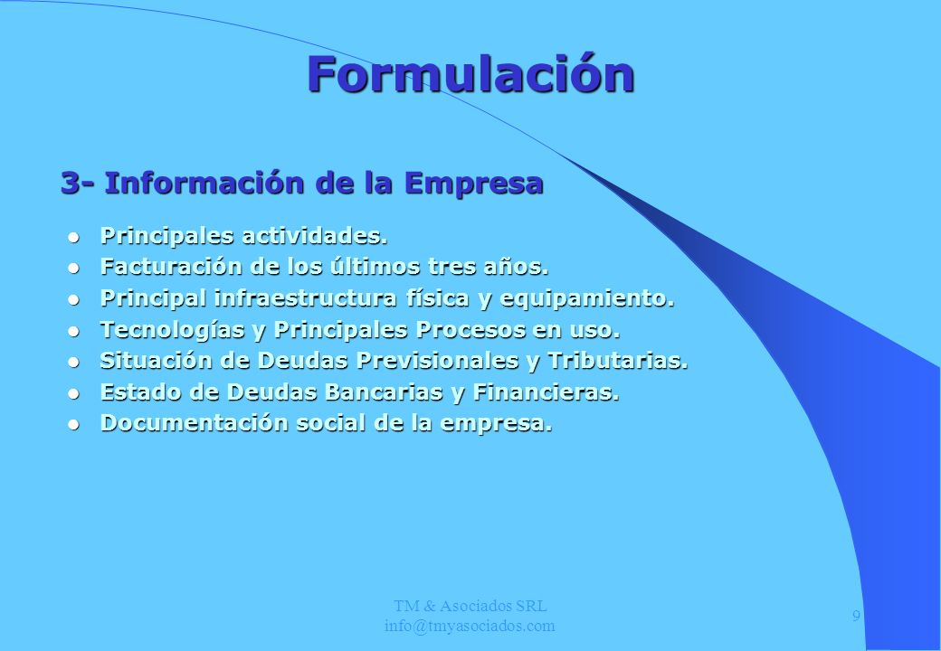 TM & Asociados SRL info@tmyasociados.com 9 Formulación Principales actividades. Principales actividades. Facturación de los últimos tres años. Factura