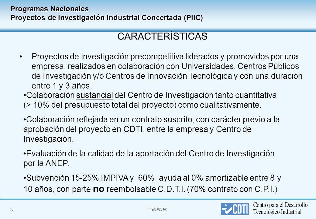 9(12/03/2014) Programas Nacionales Características de los proyectos En colaboración con Universidades y CTs:En colaboración con Universidades y CTs: –