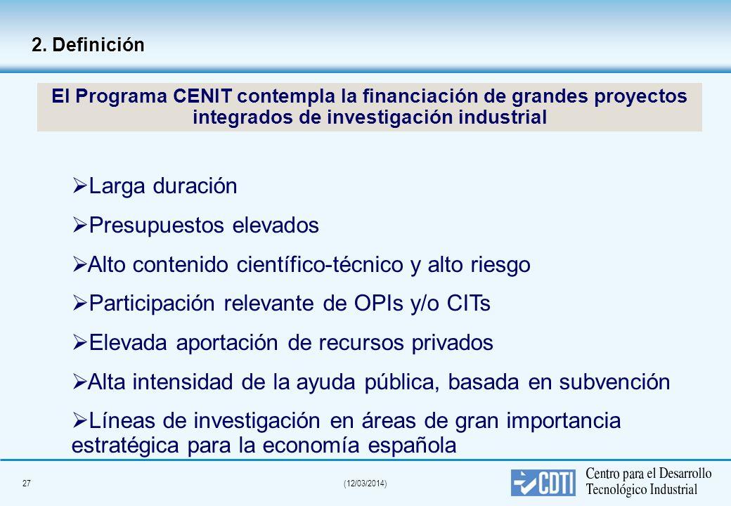 26(12/03/2014) Programa INGENIO 2010 Alcanzar el 2% del PIB destinado a la I+D en 2010 y el 1,5% en 2007. Llegar al 55% de la contribución privada en