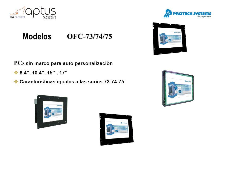 Modelos OFC-73/74/75 PCs sin marco para auto personalizaciòn 8.4, 10.4, 15, 17 Caracteristicas iguales a las series 73-74-75