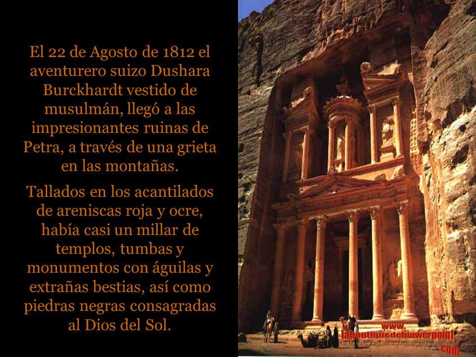 Dushara Burckhardt, después de su descubrimiento de la antigua Ciudad Árabe de Petra en 1812, emprendió una peregrinación a La Meca en 1814.