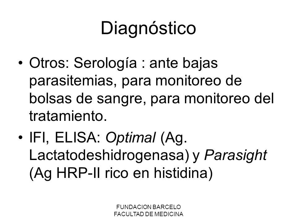 FUNDACION BARCELO FACULTAD DE MEDICINA Diagnóstico Otros: Serología : ante bajas parasitemias, para monitoreo de bolsas de sangre, para monitoreo del tratamiento.