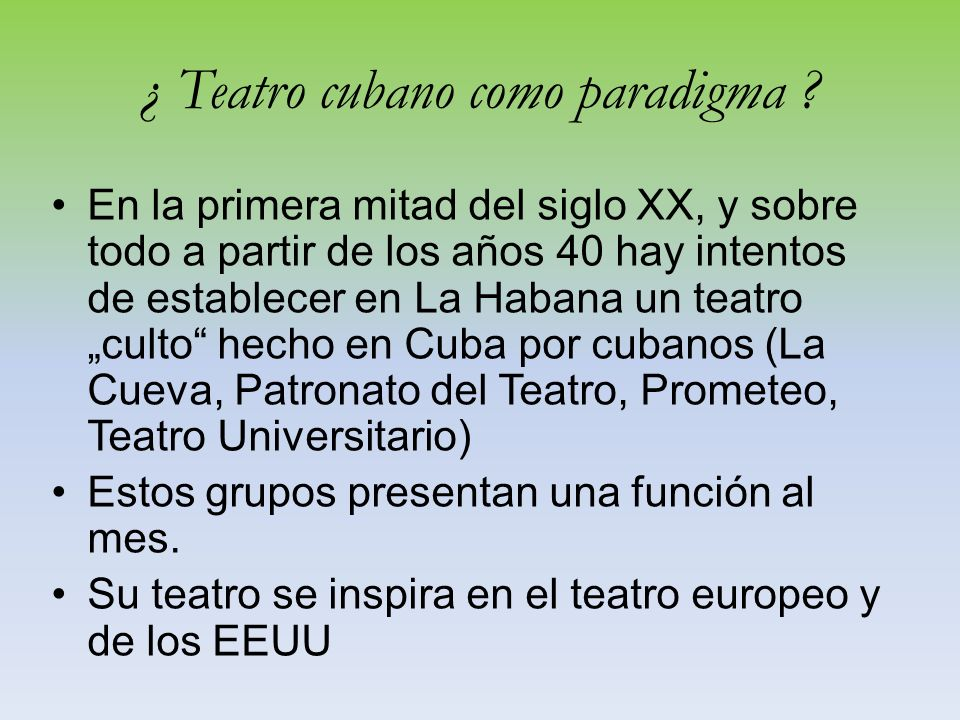 ¿ Teatro cubano como paradigma .Estos grupos presentan una función al mes.