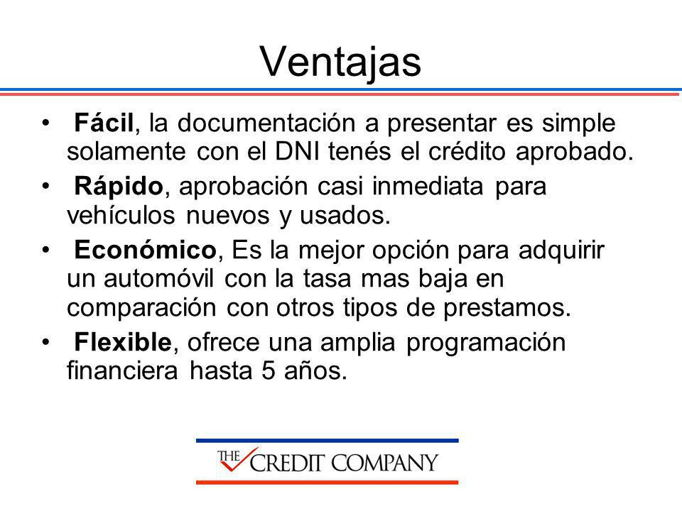 Ventajas Fácil, la documentación a presentar es simple solamente con el DNI tenés el crédito aprobado. Rápido, aprobación casi inmediata para vehículo