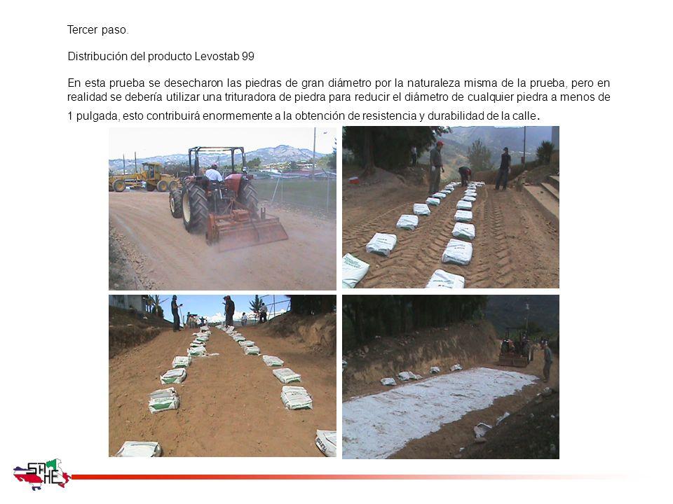 Tercer paso. Distribución del producto Levostab 99 En esta prueba se desecharon las piedras de gran diámetro por la naturaleza misma de la prueba, per