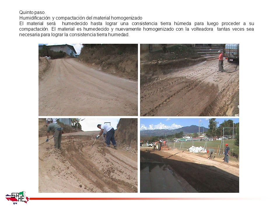 Quinto paso. Humidificación y compactación del material homogenizado El material será humedecido hasta lograr una consistencia tierra húmeda para lueg