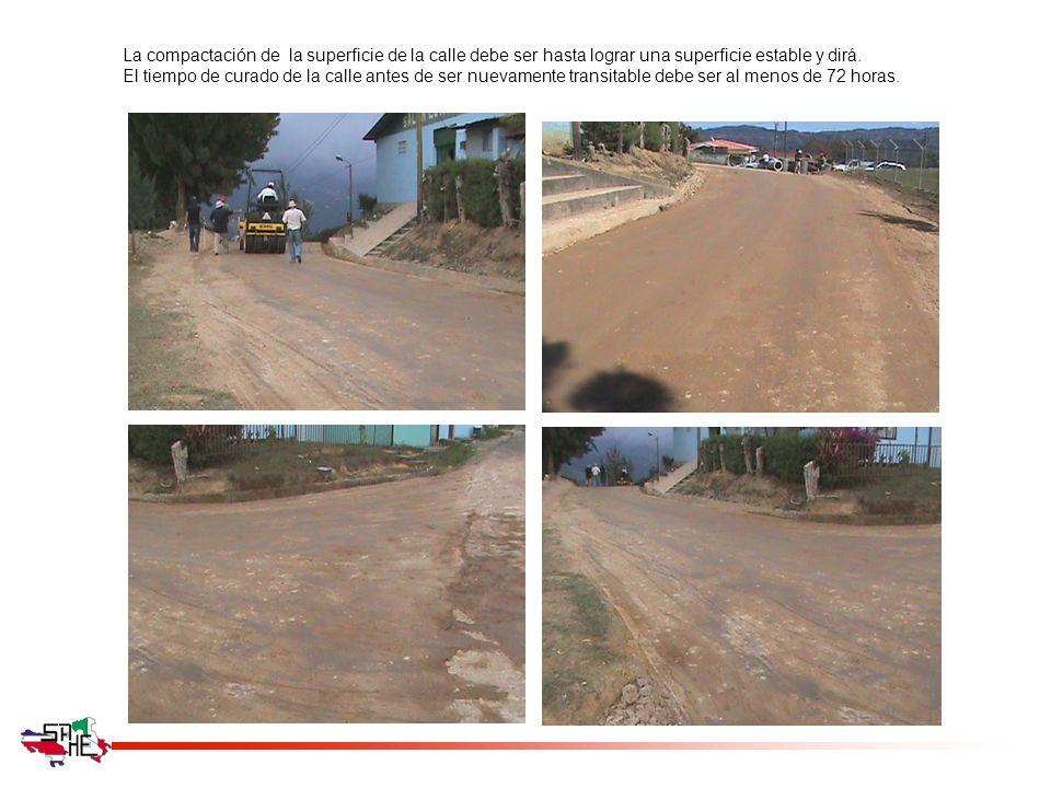 La compactación de la superficie de la calle debe ser hasta lograr una superficie estable y dirá. El tiempo de curado de la calle antes de ser nuevame