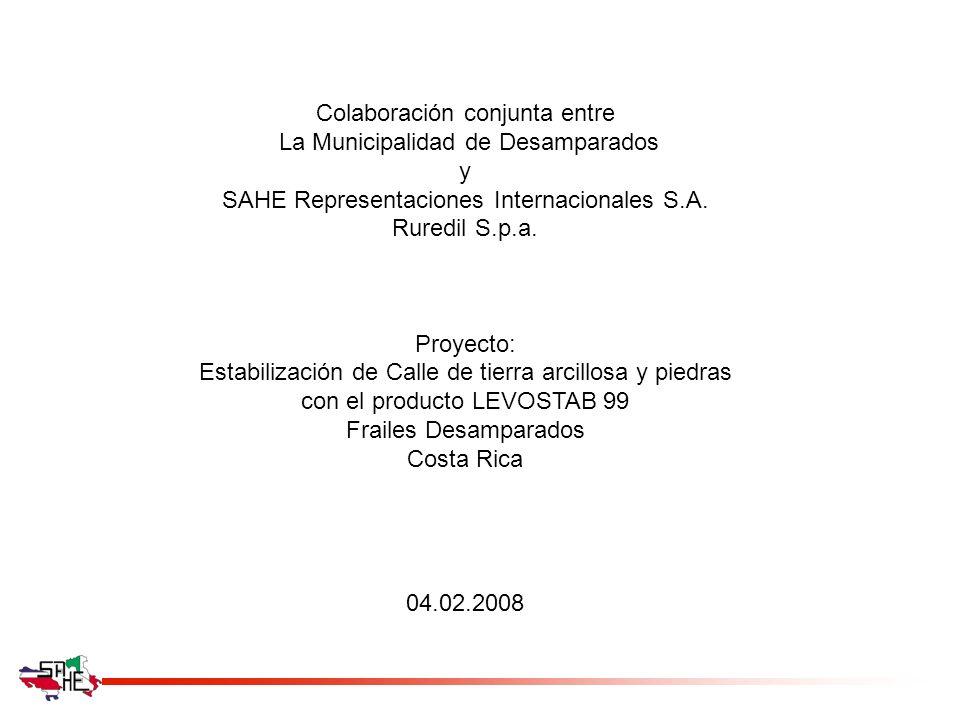 Colaboración conjunta entre La Municipalidad de Desamparados y SAHE Representaciones Internacionales S.A. Ruredil S.p.a. Proyecto: Estabilización de C