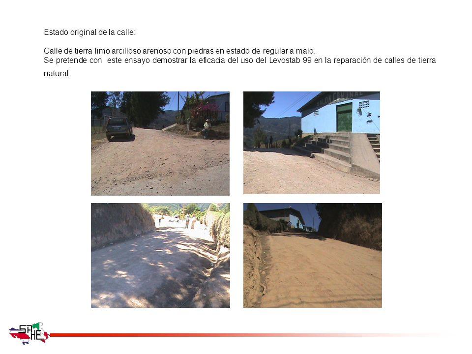 Estado original de la calle: Calle de tierra limo arcilloso arenoso con piedras en estado de regular a malo. Se pretende con este ensayo demostrar la