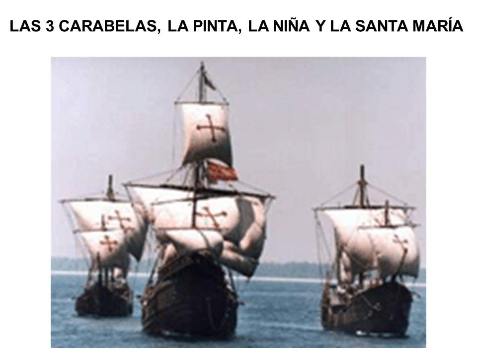 LAS 3 CARABELAS, LA PINTA, LA NIÑA Y LA SANTA MARÍA