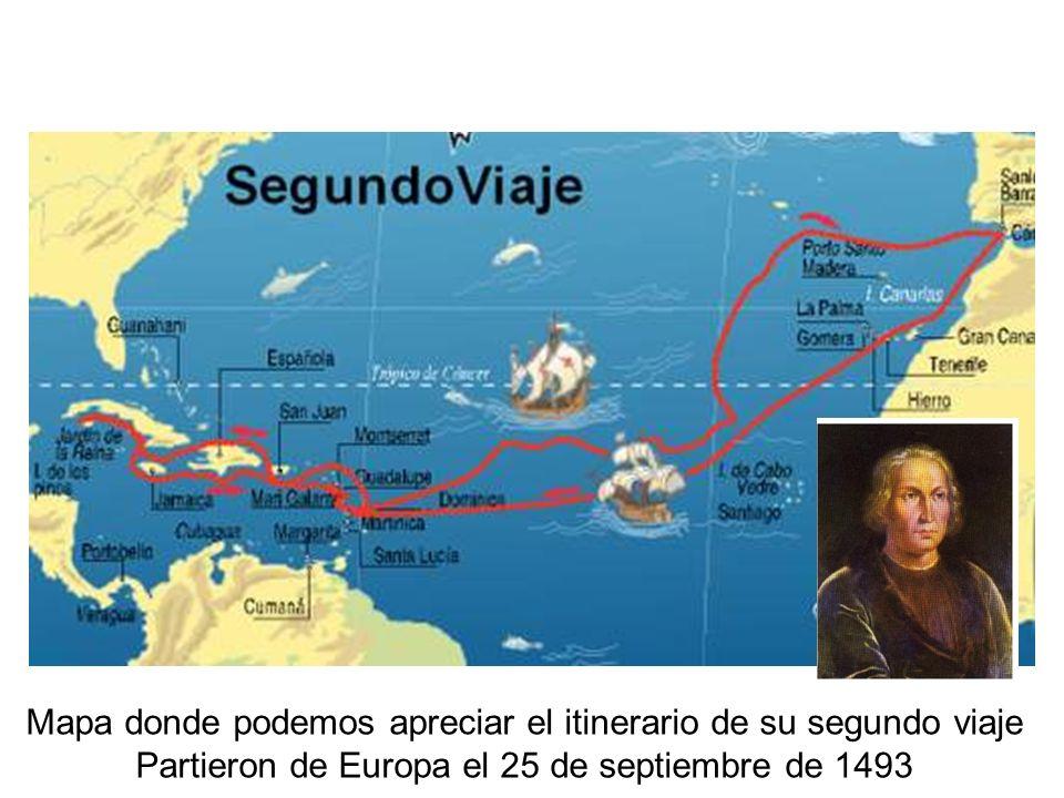 Mapa donde podemos apreciar el itinerario de su segundo viaje Partieron de Europa el 25 de septiembre de 1493
