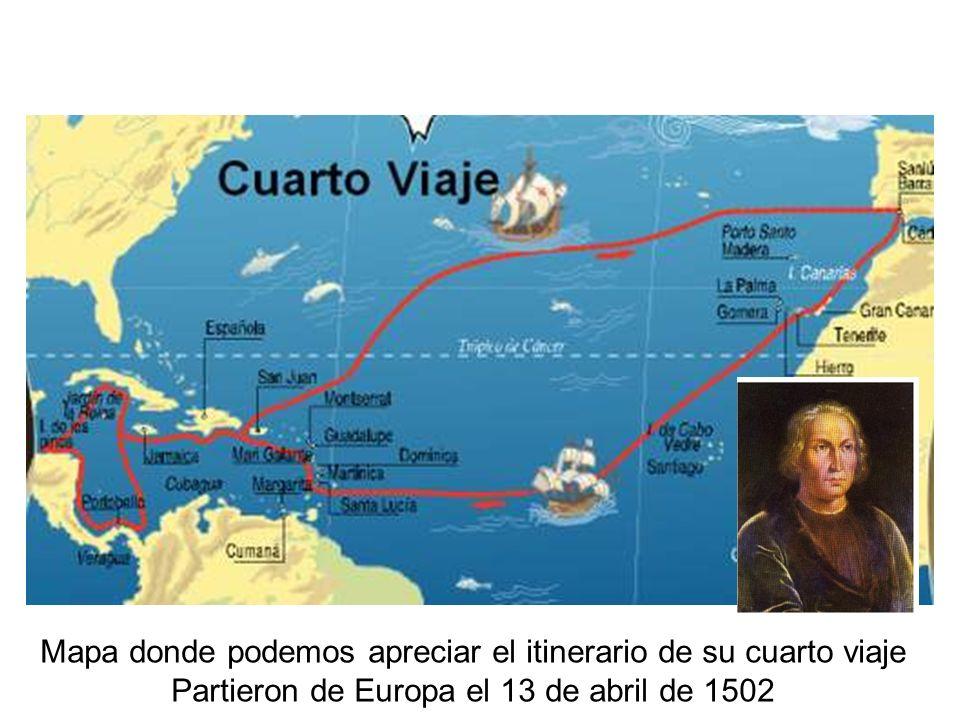 Mapa donde podemos apreciar el itinerario de su cuarto viaje Partieron de Europa el 13 de abril de 1502