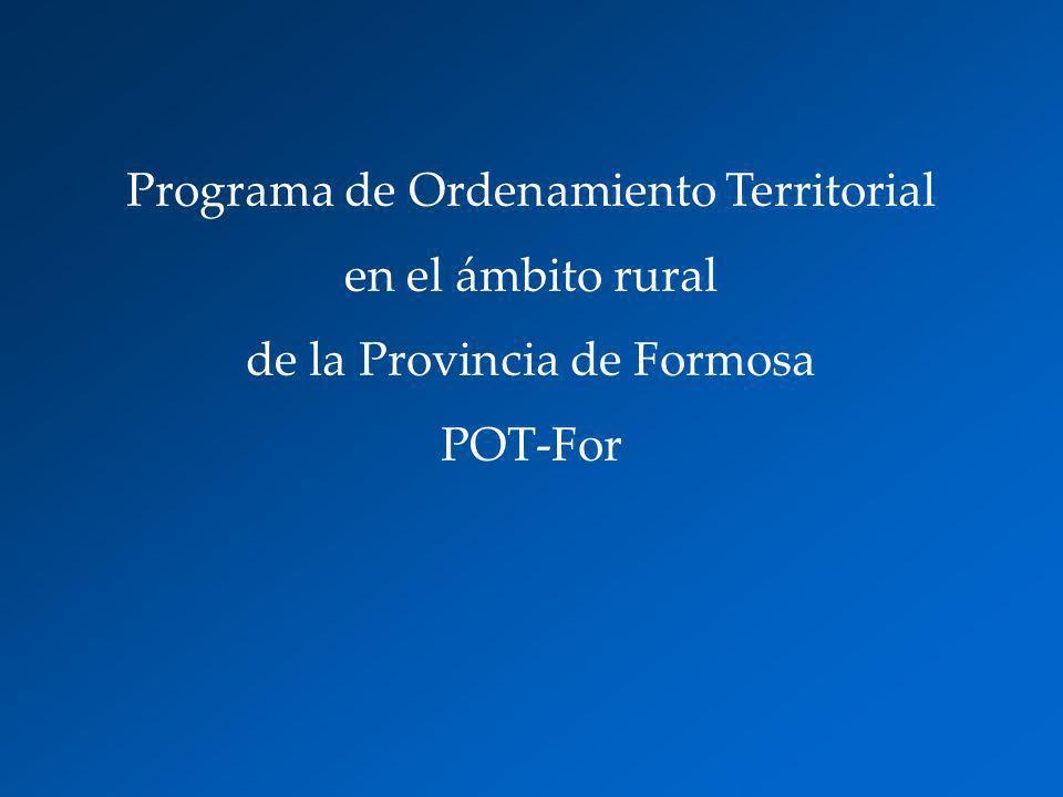 Programa de Ordenamiento Territorial en el ámbito rural de la Provincia de Formosa POT-For