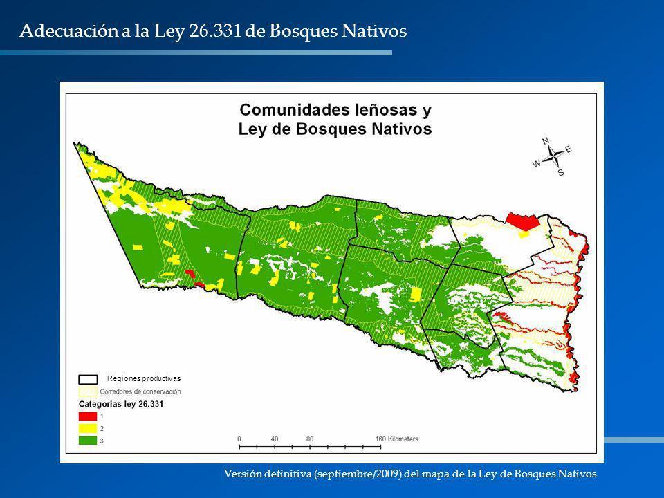 Adecuación a la Ley 26.331 de Bosques Nativos Versión definitiva (septiembre/2009) del mapa de la Ley de Bosques Nativos Regiones productivas