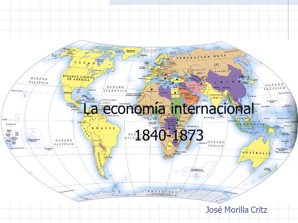 La economía internacional 1840-1873 José Morilla Critz