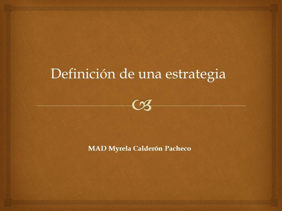 Definición de una estrategia MAD Myrela Calderón Pacheco