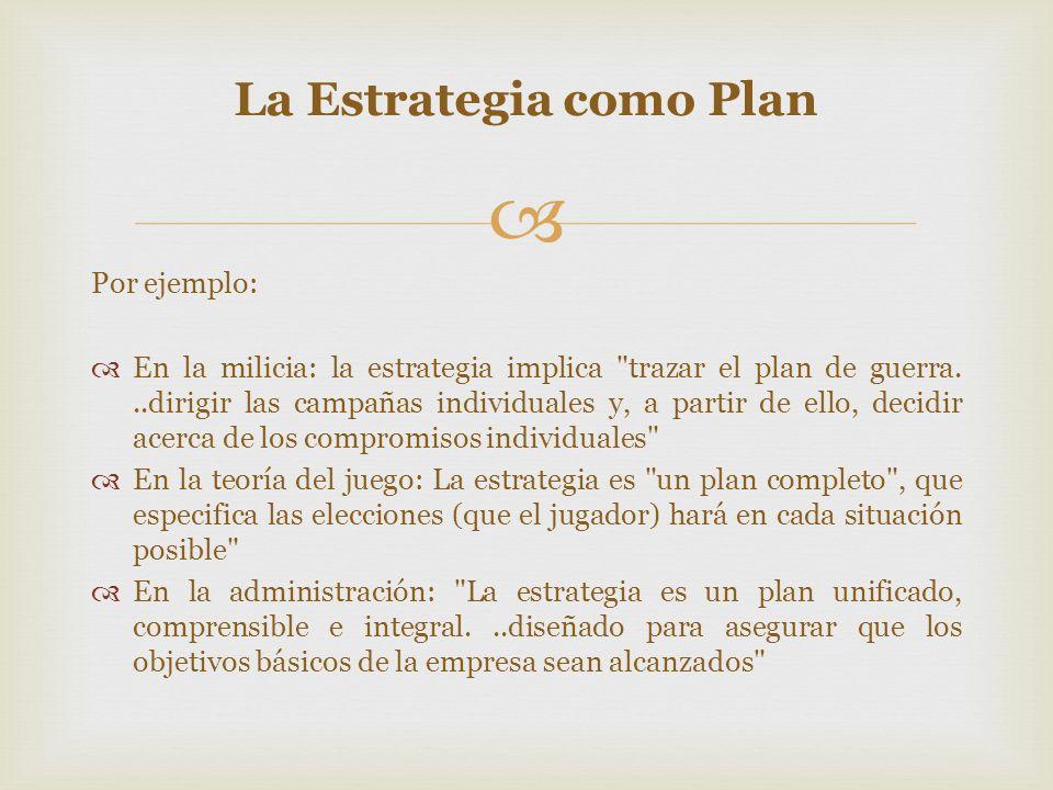 Si bien las estrategias pueden ser intencionales, por supuesto también pueden elaborarse.