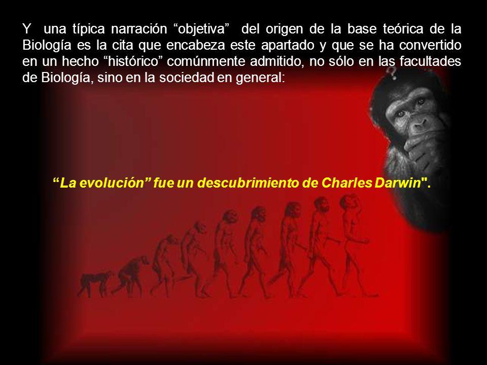 Porque el problema real no es que el darwinismo sea una visión vacía de la vida, sino una VISIÓN DEFORMADA que convierte hechos ocasionales, incluso i