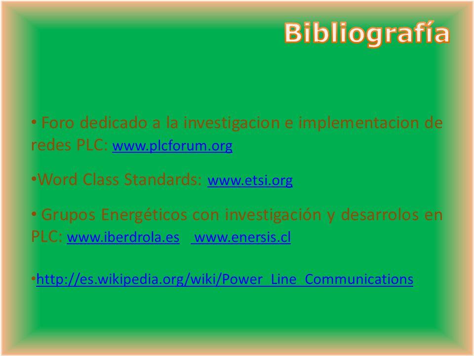 Foro dedicado a la investigacion e implementacion de redes PLC: www.plcforum.org www.plcforum.org Word Class Standards: www.etsi.org www.etsi.org Grup
