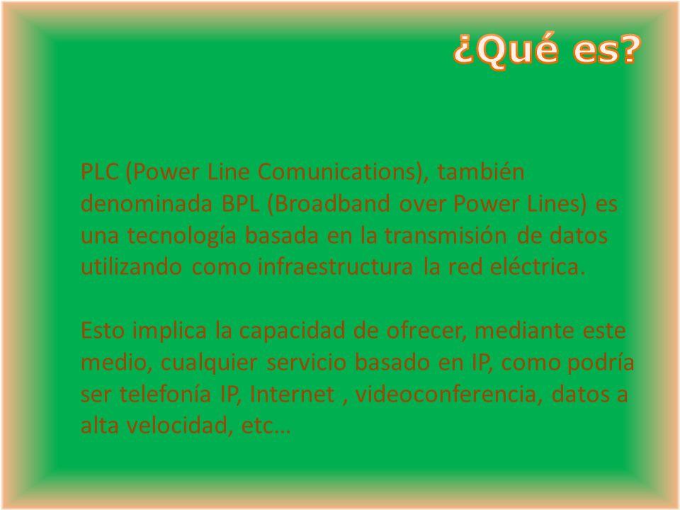 PLC (Power Line Comunications), también denominada BPL (Broadband over Power Lines) es una tecnología basada en la transmisión de datos utilizando com